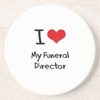 I Love My Funeral Director Beverage Coasters
