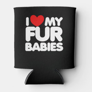 I love my Fur Babies Can Cooler