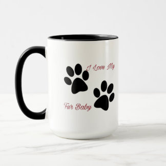 I love My Fur Baby mug with dog Paws