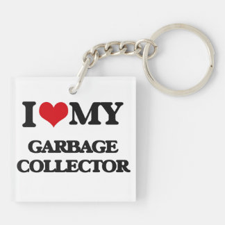 I love my Garbage Collector Double-Sided Square Acrylic Key Ring