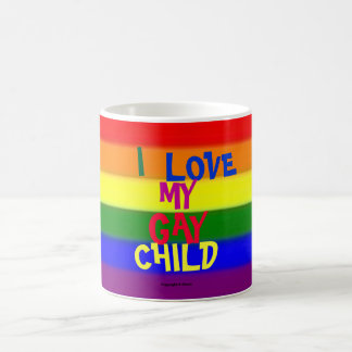 I Love My Gay Child Coffee Mug