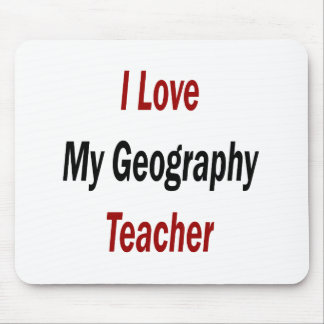 I Love My Geography Teacher Mouse Pad