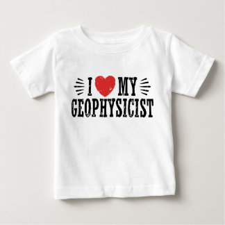 I Love My Geophysicist Baby T-Shirt