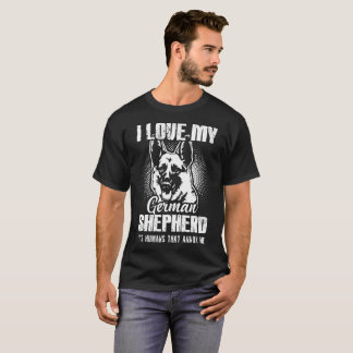 I Love My German Shepherd T-Shirt