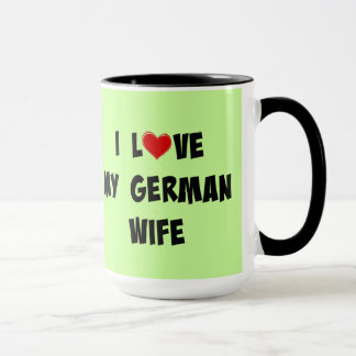 I Love My German Wife Mug