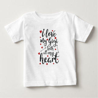 I Love my Gigi with All my Heart Baby T-Shirt