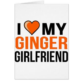 I Love My Ginger Girlfriend Card