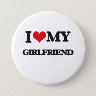 I love my Girlfriend 7.5 Cm Round Badge