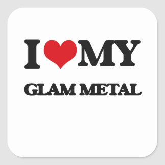 I Love My GLAM METAL Square Sticker