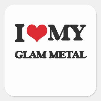 I Love My GLAM METAL Square Sticker