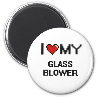 I love my Glass Blower 2 Inch Round Magnet