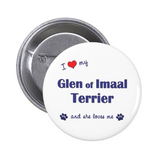 I Love My Glen of Imaal Terrier (Female Dog) Pin