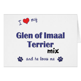 I Love My Glen of Imaal Terrier Mix (Male Dog) Greeting Card