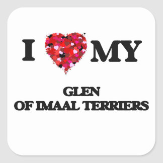I love my Glen Of Imaal Terriers Square Sticker
