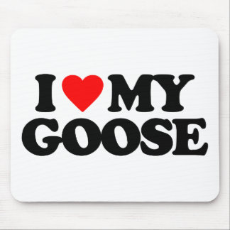 I LOVE MY GOOSE MOUSEPAD