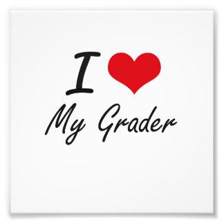 I Love My Grader Photographic Print