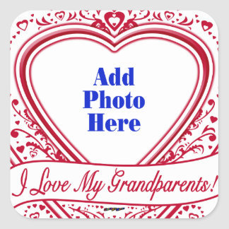 I Love My Grandparents! Photo Red Hearts Square Stickers