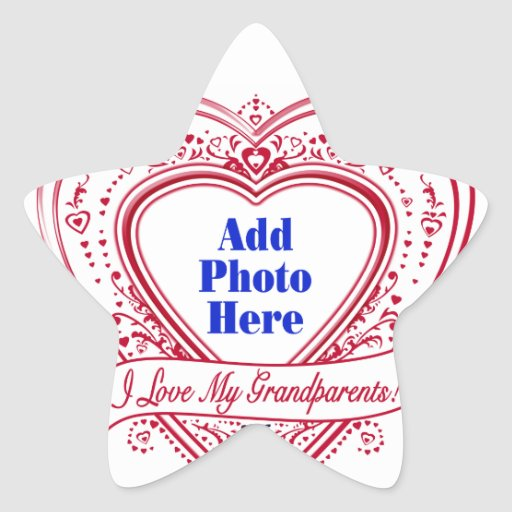 I Love My Grandparents! Photo Red Hearts Star Stickers