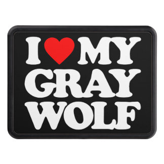 I LOVE MY GRAY WOLF HITCH COVER