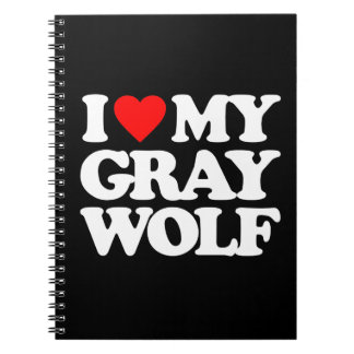I LOVE MY GRAY WOLF NOTEBOOK