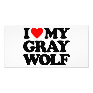 I LOVE MY GRAY WOLF CUSTOM PHOTO CARD