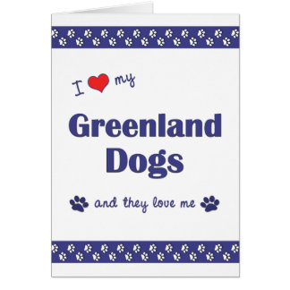 I Love My Greenland Dogs (Multiple Dogs) Card