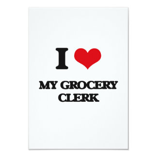 I Love My Grocery Clerk 9 Cm X 13 Cm Invitation Card