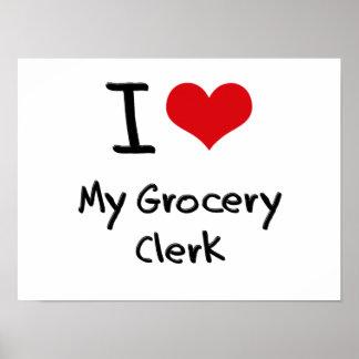 I Love My Grocery Clerk Print