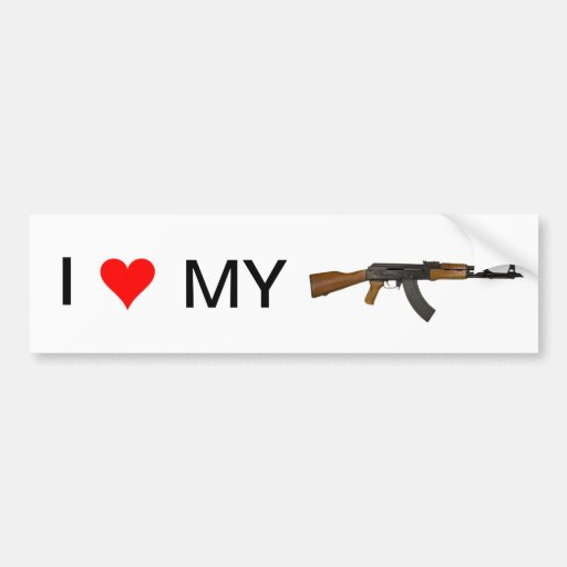 I love my gun. (AK-47) Bumper Stickers