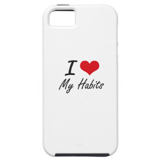 I Love My Habits iPhone 5 Case