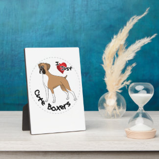 I Love My Happy Adorable Funny & Cute Boxer Dog Plaque
