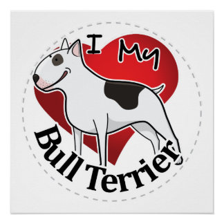 I Love My Happy Adorable Funny & Cute Bull Terrier Poster