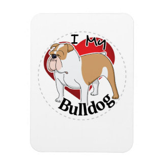 I Love My Happy Adorable Funny & Cute Bulldog Dog Magnet