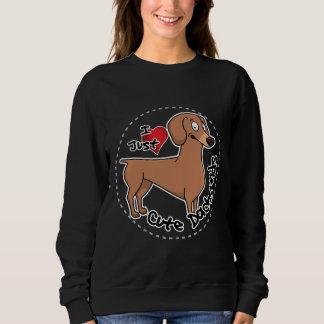 I Love My Happy Adorable Funny & Cute Dachsund Dog Sweatshirt