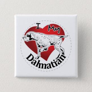 I Love My Happy Adorable Funny & Cute Dalmatian 15 Cm Square Badge