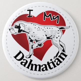 I Love My Happy Adorable Funny & Cute Dalmatian 6 Cm Round Badge