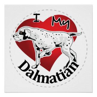 I Love My Happy Adorable Funny & Cute Dalmatian Poster