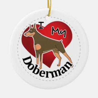 I Love My Happy Adorable Funny & Cute Doberman Dog Ceramic Ornament