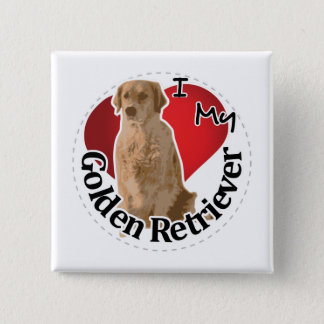 I Love My Happy Adorable Funny & Cute Golden Retri 15 Cm Square Badge