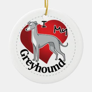 I Love My Happy Adorable Funny & Cute Greyhound Ceramic Ornament