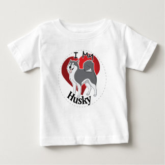 I Love My Happy Adorable Funny & Cute Husky Dog Baby T-Shirt