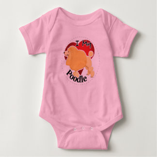 I Love My Happy Adorable Funny & Cute Poodle Dog Baby Bodysuit