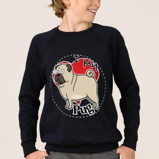 I Love My Happy Adorable Funny & Cute Pug Dog Sweatshirt