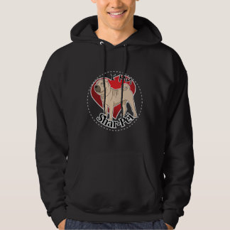 I Love My Happy Adorable Funny & Cute Shar-Pei Dog Hoodie