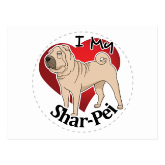 I Love My Happy Adorable Funny & Cute Shar-Pei Dog Postcard