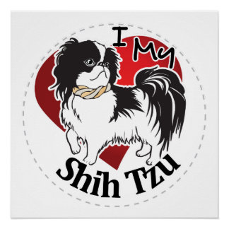 I Love My Happy Adorable Funny & Cute Shih Tzu Dog Poster