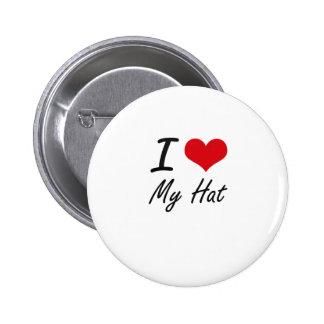 I Love My Hat 6 Cm Round Badge