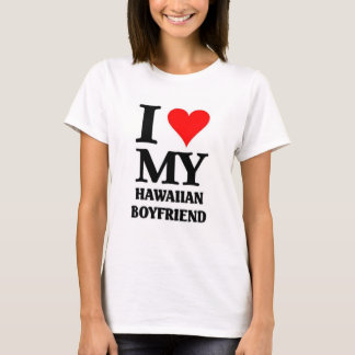 I love my Hawaiian boyfriend T-Shirt