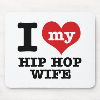 I love my Hip Hop Wife Mouse Pad