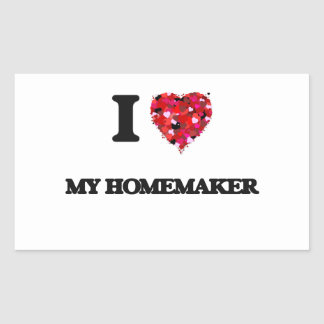 I Love My Homemaker Rectangular Sticker